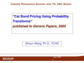""""""" Cat Bond Pricing Using Probability Transforms """" published in  Geneva Papers, 2004"""