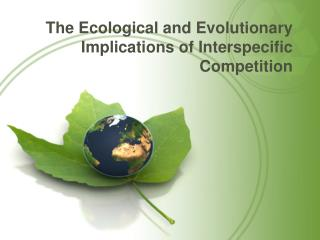 The Ecological and Evolutionary Implications of Interspecific Competition