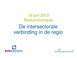 18 juni 2012 Bestuurscongres