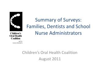 Summary of Surveys: Families, Dentists and School Nurse Administrators