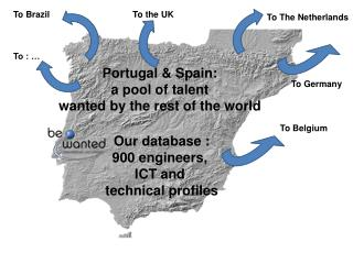 Portugal & Spain:  a pool of talent  wanted by the rest of the world  Our database :