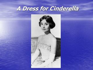 A Dress for Cinderella