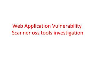Web Application  Vulnerability S canner  oss  tools investigation