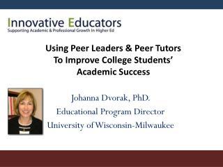 Johanna Dvorak, PhD.  Educational Program Director University of Wisconsin-Milwaukee