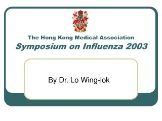 The Hong Kong Medical Association Symposium on Influenza 2003