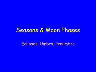 Seasons & Moon Phases