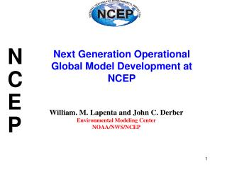 William. M.  Lapenta  and John C.  Derber Environmental Modeling Center NOAA/NWS/NCEP
