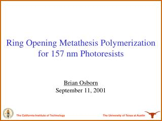 Ring Opening Metathesis Polymerization for 157 nm Photoresists