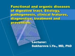Lecturer:  Sakharova I.Ye., MD, PhD