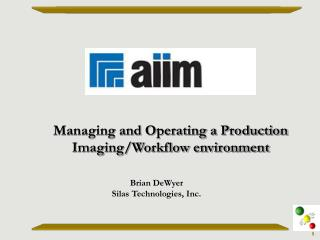 Managing and Operating a Production Imaging/Workflow environment