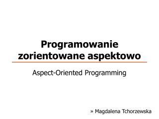 Programowanie zorientowane aspektowo
