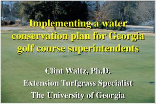 Implementing a water conservation plan for Georgia golf course superintendents
