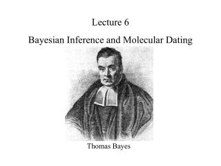 Lecture 6  Bayesian Inference and Molecular Dating