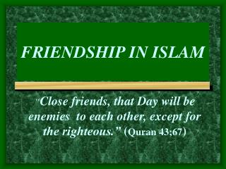 FRIENDSHIP IN ISLAM