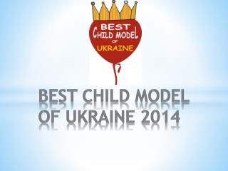 BEST CHILD MODEL  OF UKRAINE 2014