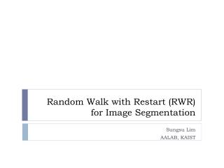 Random Walk with Restart (RWR) for Image Segmentation