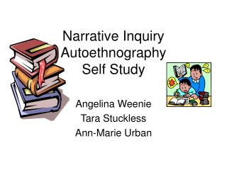 Narrative Inquiry Autoethnography  Self Study