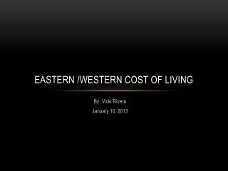 Eastern /Western cost of living