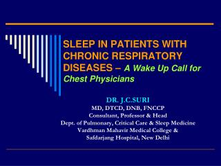 SLEEP IN PATIENTS WITH CHRONIC RESPIRATORY DISEASES –  A Wake Up Call for Chest Physicians