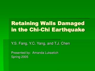 Retaining Walls Damaged in the Chi-Chi Earthquake