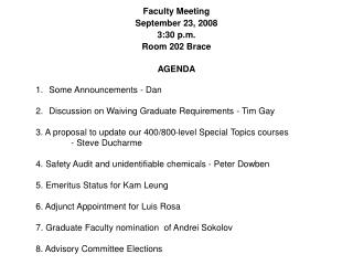 Faculty Meeting September 23, 2008 3:30 p.m. Room 202 Brace AGENDA