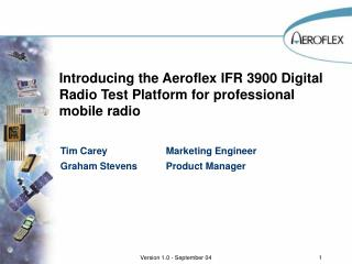 Introducing the Aeroflex IFR 3900 Digital Radio Test Platform for professional mobile radio