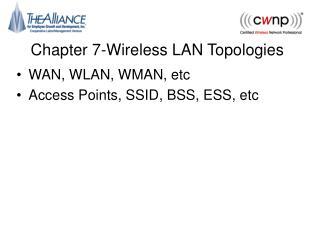 Chapter 7-Wireless LAN Topologies