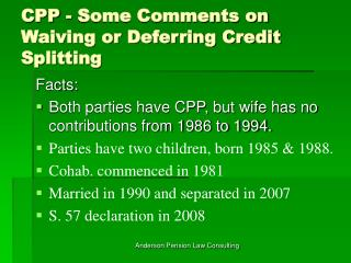 CPP - Some Comments on Waiving or Deferring Credit Splitting