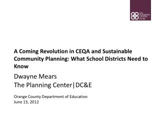 A Coming Revolution in CEQA and Sustainable Community Planning: What School Districts Need to Know