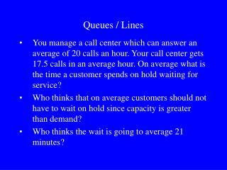 Queues / Lines
