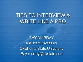 TIPS TO INTERVIEW   WRITE LIKE A PRO