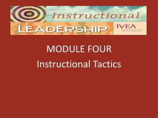 MODULE FOUR Instructional Tactics