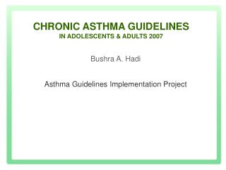 CHRONIC ASTHMA GUIDELINES IN ADOLESCENTS & ADULTS 2007