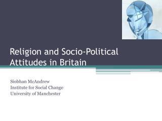 Religion and Socio-Political Attitudes in Britain