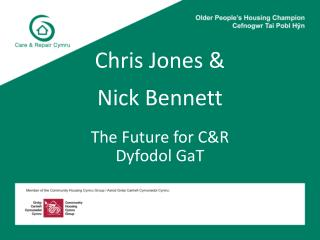 Chris Jones &  Nick Bennett The Future for C&R Dyfodol GaT