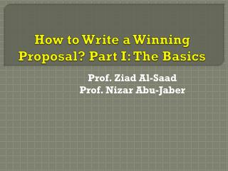 How to Write a Winning Proposal? Part I: The Basics
