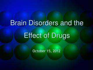 Brain Disorders and the Effect of Drugs