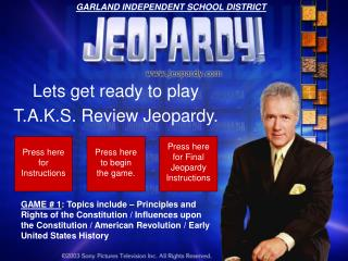 Lets get ready to play T.A.K.S. Review Jeopardy.