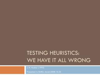 Testing Heuristics: We Have It All Wrong