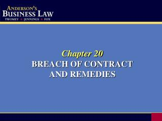 Chapter 20 BREACH OF CONTRACT AND REMEDIES