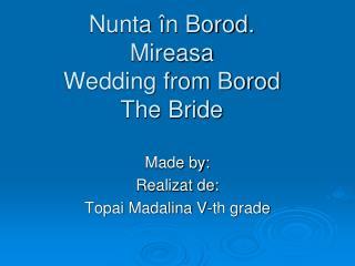 Nunta în Borod. Mireasa  Wedding from Borod The Bride
