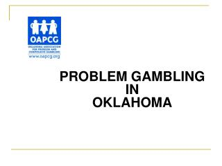 PROBLEM GAMBLING IN  OKLAHOMA