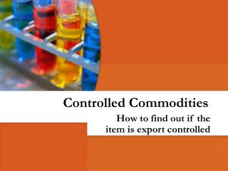 Controlled Commodities