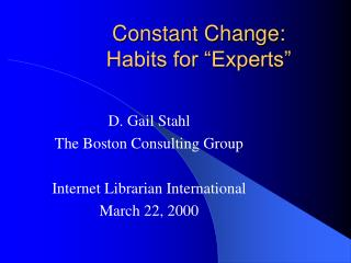 Constant Change: Habits for �Experts�