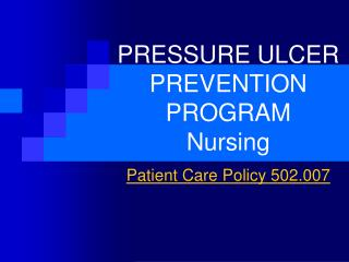PRESSURE ULCER PREVENTION PROGRAM Nursing