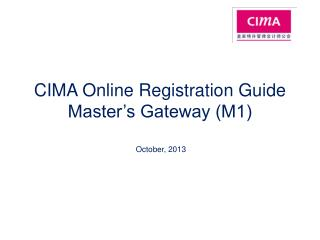 CIMA  Online Registration Guide Master's Gateway (M1)