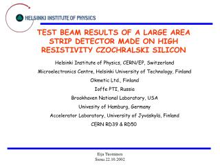 TEST BEAM RESULTS OF A LARGE AREA STRIP DETECTOR MADE ON HIGH RESISTIVITY CZOCHRALSKI SILICON