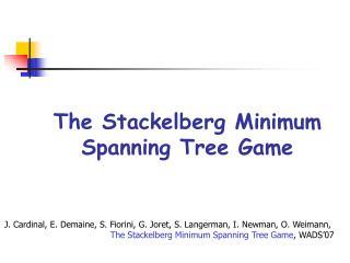 The Stackelberg Minimum Spanning Tree Game