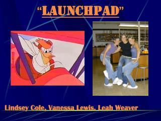 """ LAUNCHPAD """