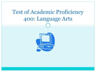 Test of Academic Proficiency 400: Language Arts